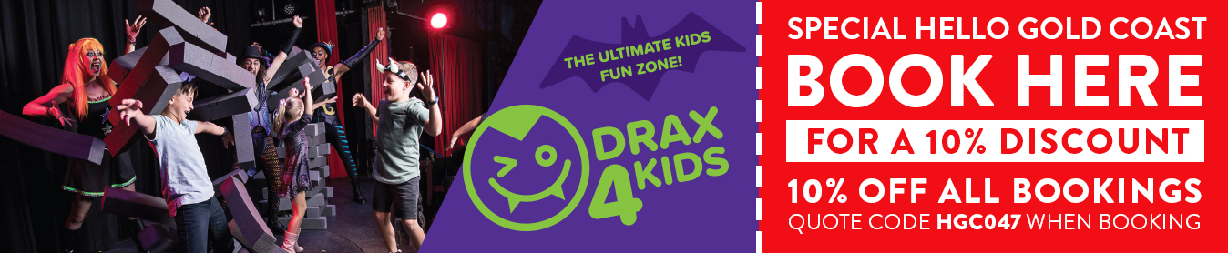 Hello Gold Coast Discount Coupon for Drax 4 Kids