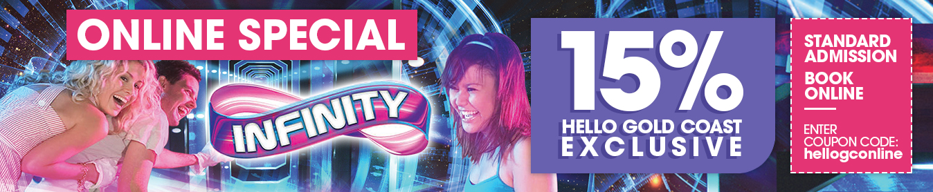 Hello Gold Coast Exclusive 15% off Discount Coupon for Infinity Attraction