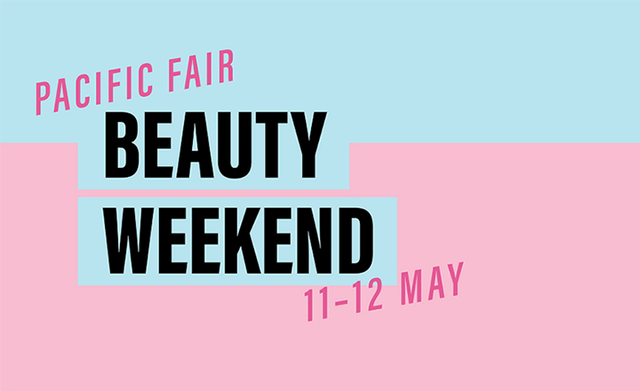 Beauty Weekend at Pacific Fair
